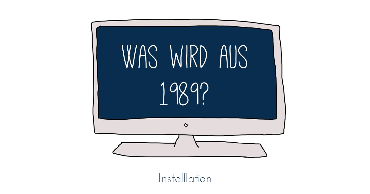 Was wird aus 1989?